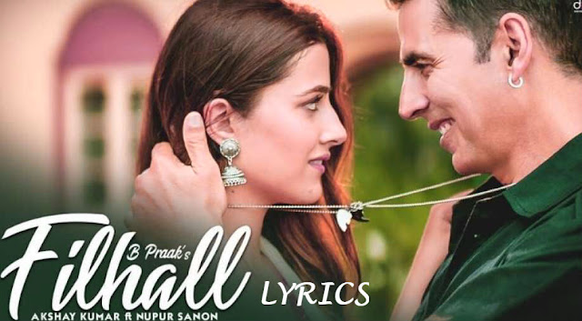 Filhall Lyrics (Hindi, Punjabi)  B Praak feat. Akshay Kumar, Nupur Sanon