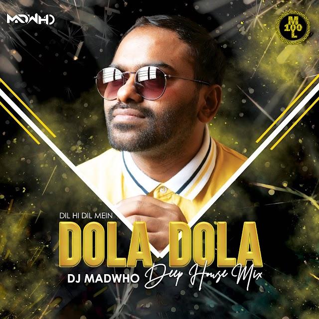 Dola Dola Remix DJ Madwho