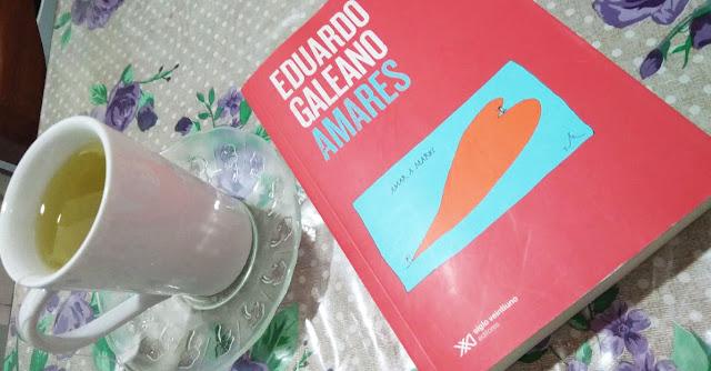 Autocuidado: chá de cidreira e livro do Galeano antes de dormir.