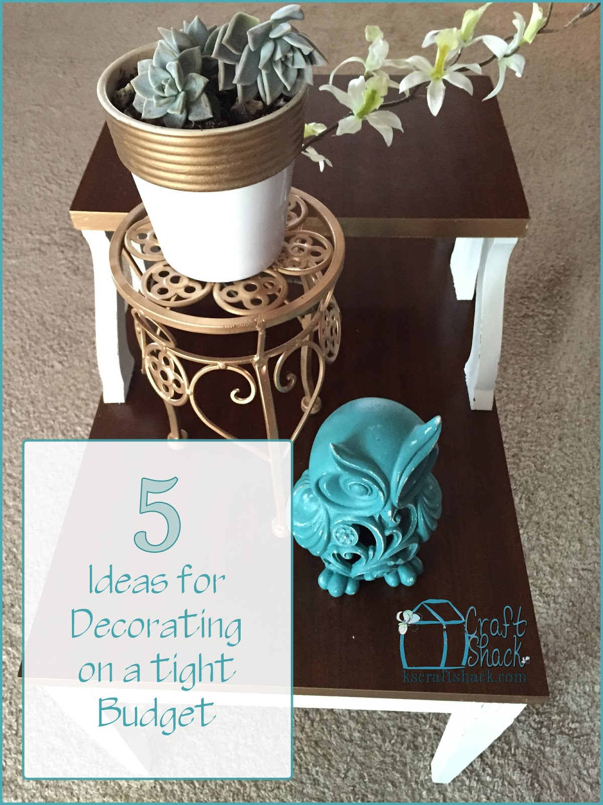 5 ideas for decorating on a tight budget! - Craft Shack Chronicles