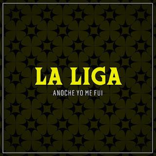 TITO Y LA LIGA - ANOCHE YO ME FUI