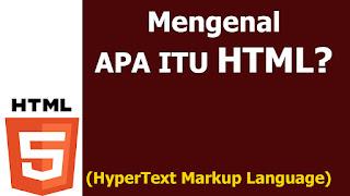 HTML DASAR - Sejarah HTML dan Pengertian HTML