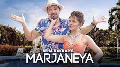 Marjaneya Song by Neha Kakkar