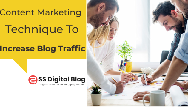 Content Marketing Technique To Increase Blog Traffic