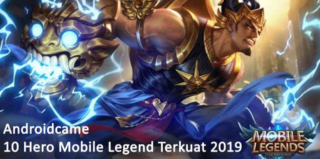 10 Hero Mobile Legend Terkuat 2019