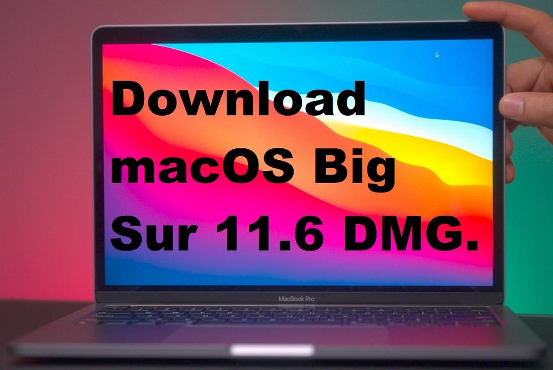 Download macOS Big Sur 11.6 DMG