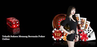 Tehnik Sukses Menang Bermain Poker Online