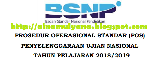Pemerintah telah menerbitkan Prosedur Operasional Standar  POS UN SMP SMA SMK TAHUN 2019 (TAHUN PELAJARAN 2018/2019)