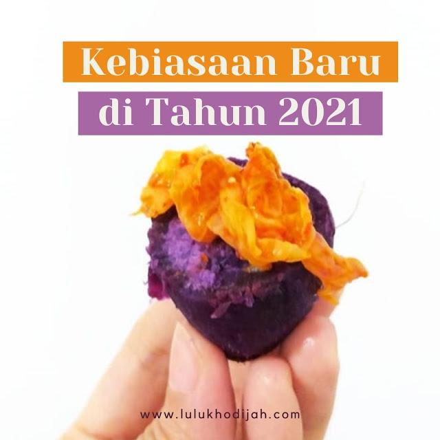Kebiasaan Baru di Tahun 2021