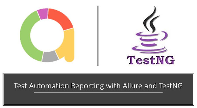 Test Automation Reporting with Allure And TestNG