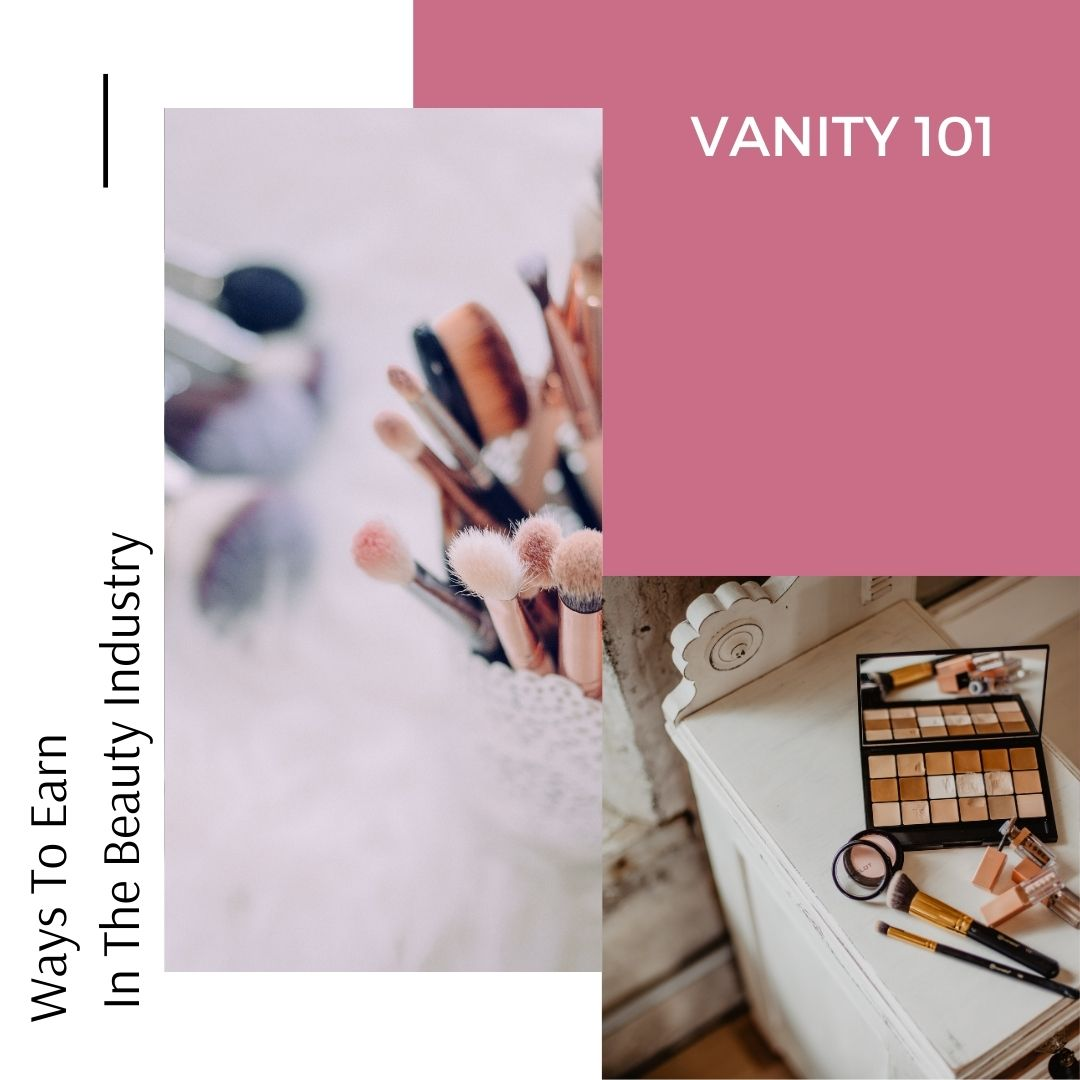 Ways To Earn In The Beauty Industry
