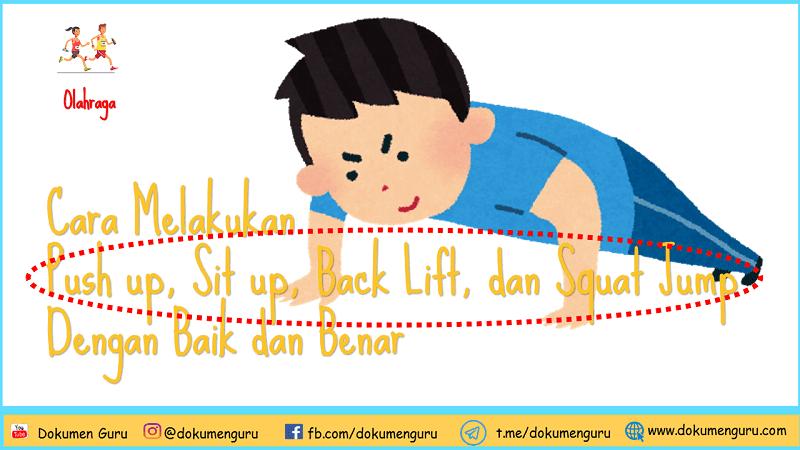 Cara Melakukan Push up, Sit up, Back Lift, dan Squat Jump Baik dan Benar