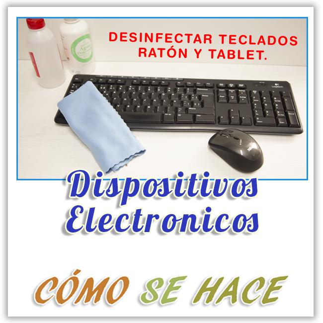 CÓMO DESINFECTAR MOBILES, TECLADOS, TABLES