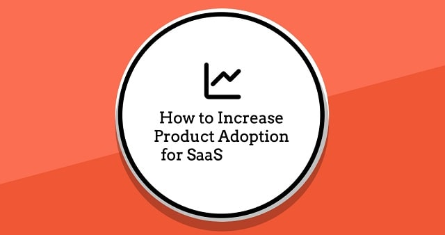how to increase saas product adoption software use