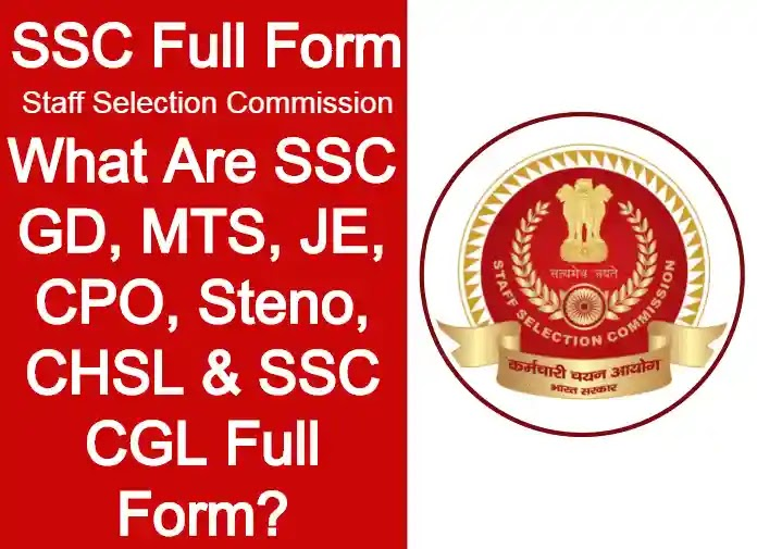 SSC Full Form - What Are GD, MTS, JE, CPO, Steno, CHSL, CGL Full Forms