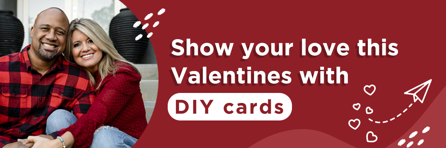 Show your love this Valentines with DIY cards