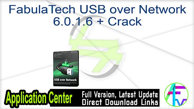 FabulaTech USB over Network 6.0.1.6 + Crack