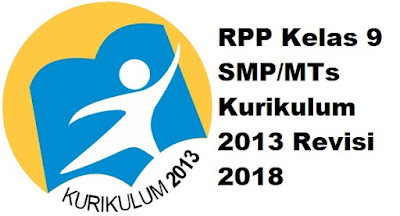 RPP Kelas 9 SMP/MTs Kurikulum 2013 Revisi 2018