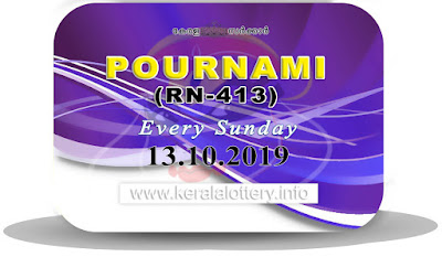"Keralalottery.info, ""kerala lottery result 13 10 2019 pournami RN 413"" 13th October 2019 Result, kerala lottery, kl result, yesterday lottery results, lotteries results, keralalotteries, kerala lottery, keralalotteryresult, kerala lottery result, kerala lottery result live, kerala lottery today, kerala lottery result today, kerala lottery results today, today kerala lottery result,13 10 2019, 13.10.2019, kerala lottery result 13-10-2019, pournami lottery results, kerala lottery result today pournami, pournami lottery result, kerala lottery result pournami today, kerala lottery pournami today result, pournami kerala lottery result, pournami lottery RN 413 results 13-10-2019, pournami lottery RN 413, live pournami lottery RN-413, pournami lottery, 13/10/2019 kerala lottery today result pournami, pournami lottery RN-413 13/10/2019, today pournami lottery result, pournami lottery today result, pournami lottery results today, today kerala lottery result pournami, kerala lottery results today pournami, pournami lottery today, today lottery result pournami, pournami lottery result today, kerala lottery result live, kerala lottery bumper result, kerala lottery result yesterday, kerala lottery result today, kerala online lottery results, kerala lottery draw, kerala lottery results, kerala state lottery today, kerala lottare, kerala lottery result, lottery today, kerala lottery today draw result"
