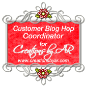 Creations by AR Customer Blog Hop Coordinator