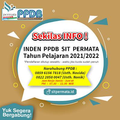 Sekilas INFO PPDB SIT PERMATA  TAHUN PELAJARAN 2021/2022