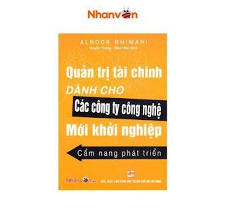 Sách - Quản Trị Tài Chính Dành Cho Các Công Ty Công Nghệ Mới Khởi Nghiệp Cẩm Nang Phát Triển - Nhân Văn ebook PDF-EPUB-AWZ3-PRC-MOBI