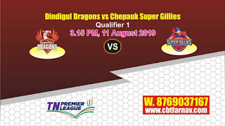 TNPL 2019 Chepauk Super Gillies vs Dindigul Dragons Qualifier 1 Match Prediction Today