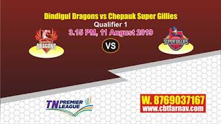 TNPL 2019 Chepauk Super Gillies vs Dindigul Dragons Qualifier 1 Match Prediction Today