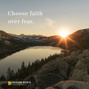 Choose Faith over Fear by Rick Warren