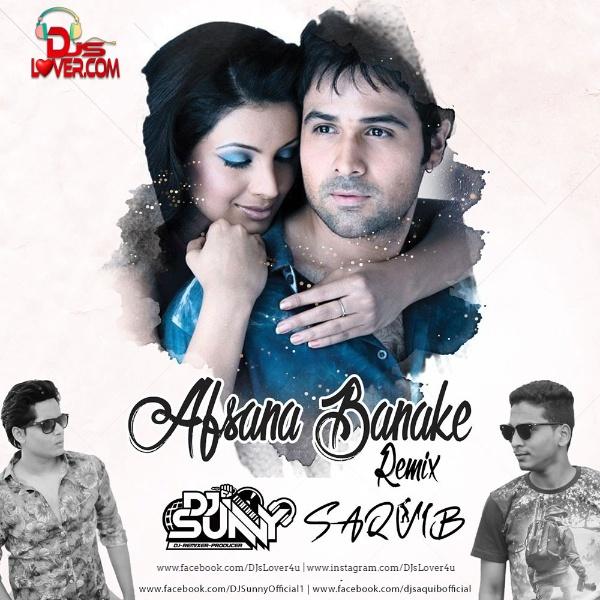 Afsana Banake Remix DJ Sunny x DJ Saquib