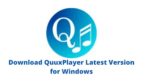 Download QuuxPlayer Latest Version for Windows