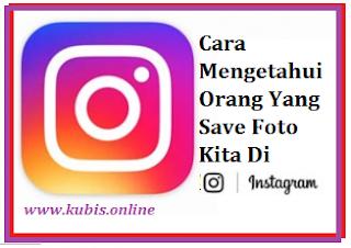 Cara Mengetahui Orang Yang Save Foto Kita Di Instagram Tanpa Aplikasi