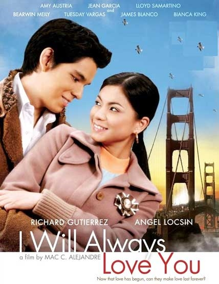 I Will Always Love You is a Philippine movie starring Richard Gutierrez and Angel Locsin.