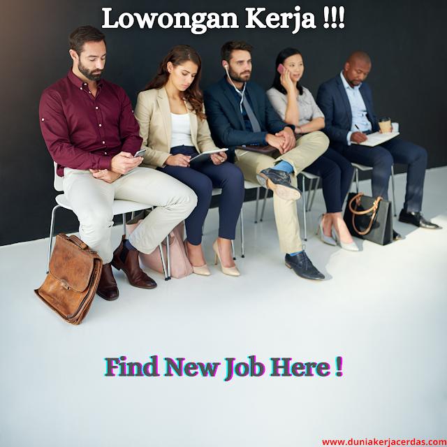 Job Vacancy Dunia Kerja Cerdas Terbaru Medan, Tangerang, Jakarta