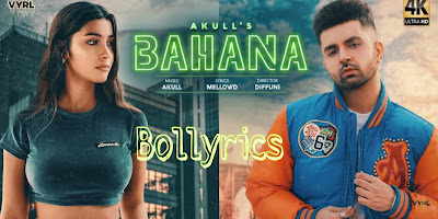 Akull - Bahana Lyrics - Latest Romantic Song