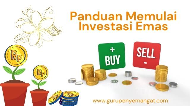 Panduan Memulai Investasi Emas
