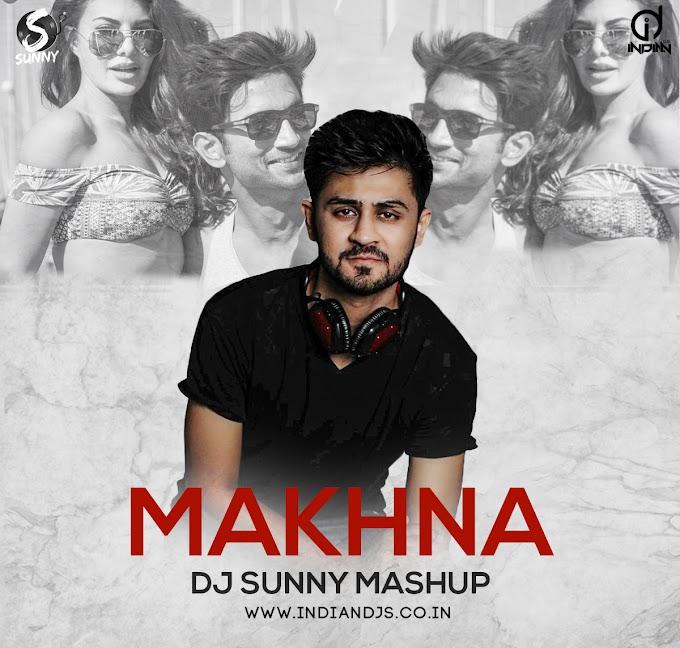 MAKHNA ve MAKHNA - DJ SUNNY INDIANDJS 320Kbps