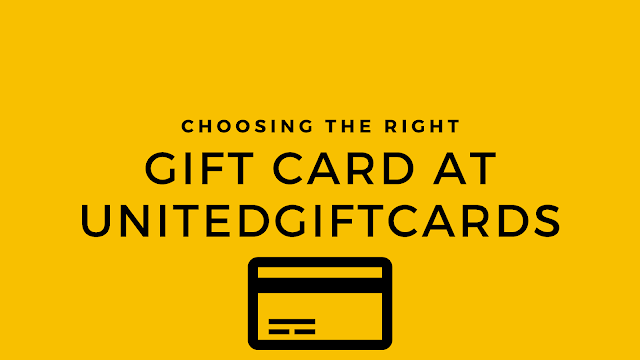 Choosing the Right Gift Card at UnitedGiftCards