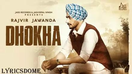Dhokha Lyrics - Rajvir Jawanda
