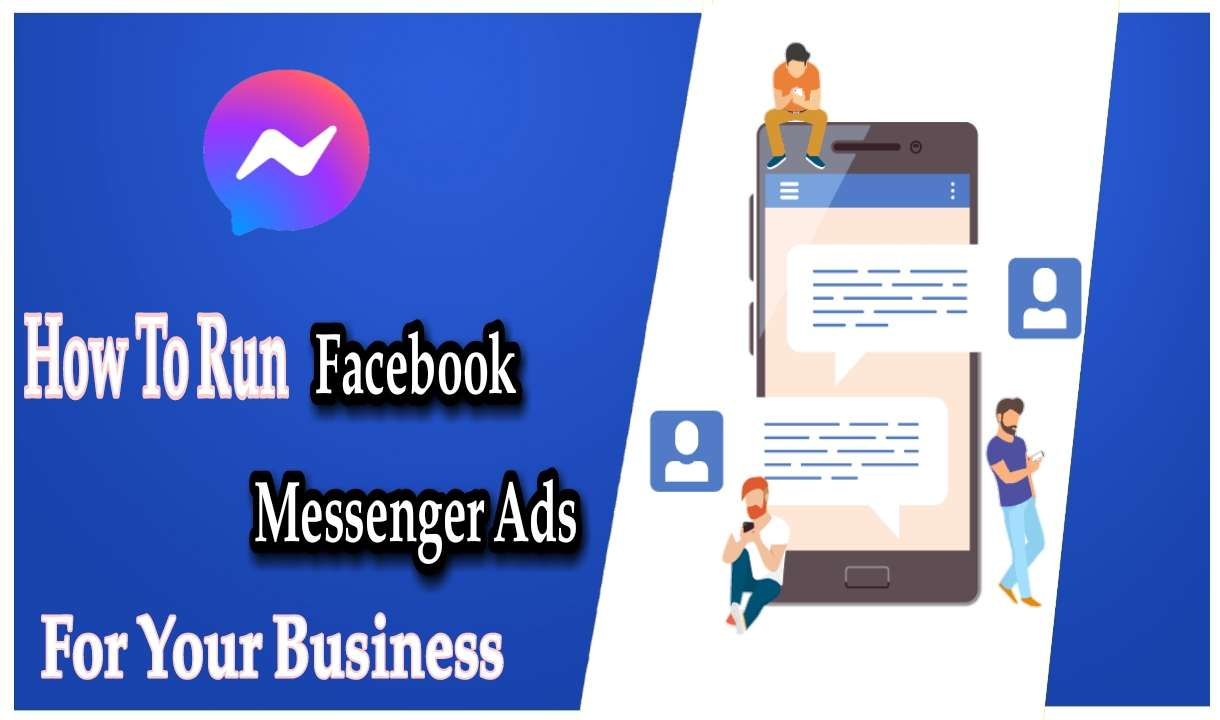 How To Run Facebook Messenger Ads For Your Business