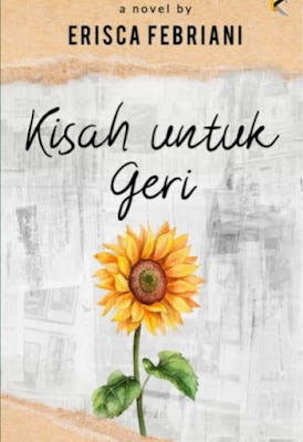 Novel Kisah untuk Geri Karya Erisca Febriani Full Episode