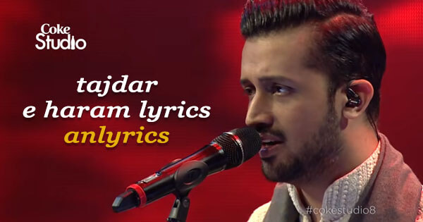 Tajdar E Haram Lyrics Atif Aslam Hindi