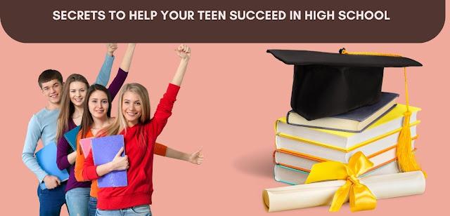 Secrets to Help Your Teen Succeed in High School