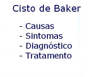 Cisto de Baker causas sintomas diagnóstico tratamento prevenção riscos complicações