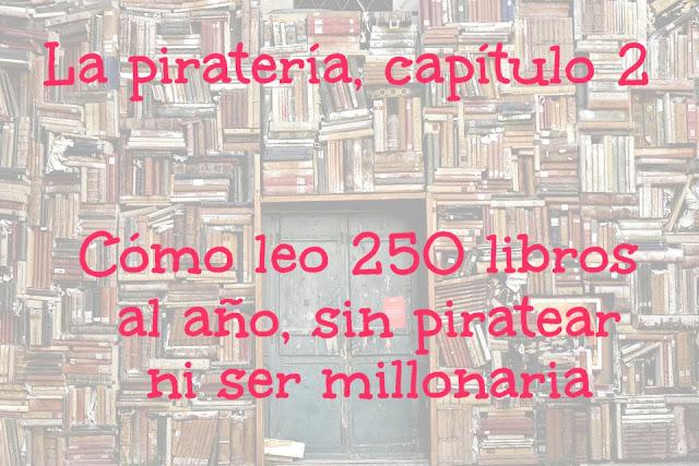 Cómo leo 250 libros al año sin piratear ni ser millonaria