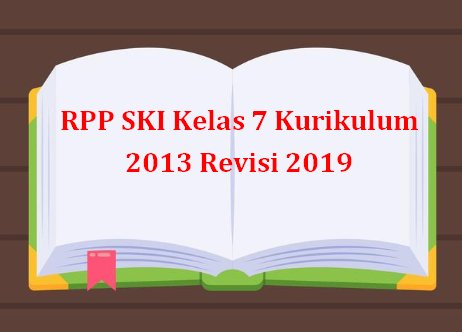 RPP SKI Kelas 7 Kurikulum 2013 Revisi 2019