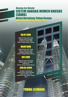 Buku Konsep Dan Desain Sistem Rangka Momen Khusus (SRMK) Beton Bertulang Tahan Gempa Berdasarkan SNI 2847:2013 & SNI 1726:2012