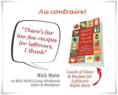 rick stein quote on leftovers and my answer!