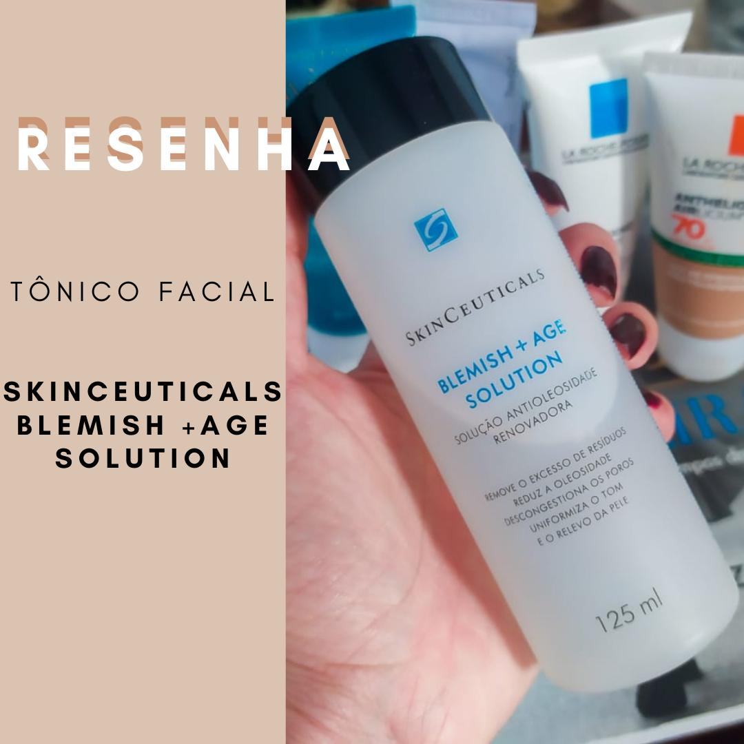 Resenha: Tônico Facial Blemish + Age Solution - SkinCeuticals