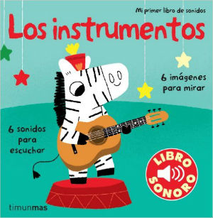 selección mejores cuentos bebés 0 a 2 años, mi primer libro sonidos instrumentos timunmas